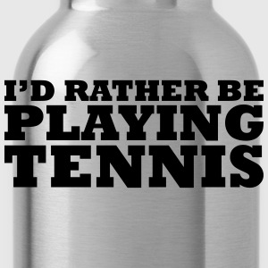I'd rather be playing tennis t-shirt - Water Bottle