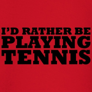I'd rather be playing tennis t-shirt - Baby Long Sleeve T-Shirt