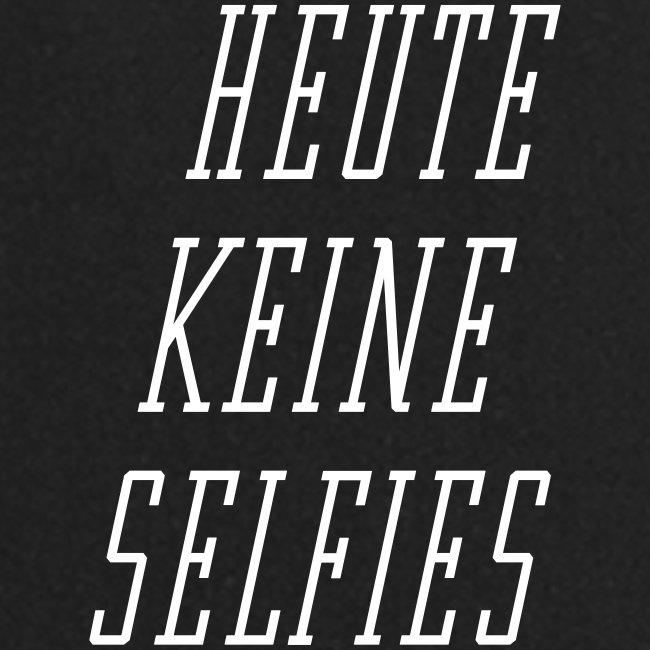Heute keine Selfies