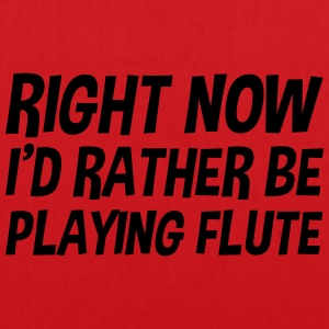 right_now_id_rather_be_playing_flute t-shirt - Tote Bag