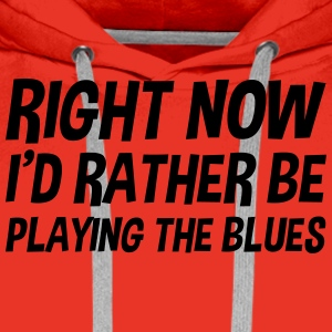 right_now_id_rather_be_playing_the_blues t-shirt - Men's Premium Hoodie