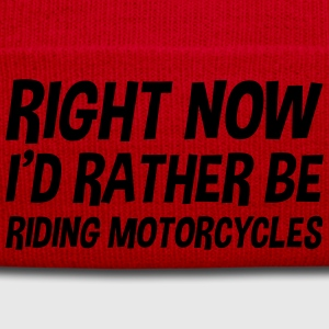 right_now_id_rather_be_riding_motorcycle t-shirt - Winter Hat