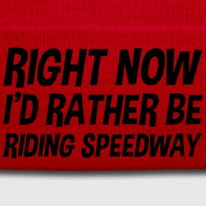 right_now_id_rather_be_riding_speedway t-shirt - Winter Hat