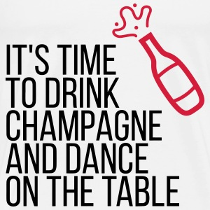 It s time, that we drinking champagne! Tops - Men's Premium T-Shirt