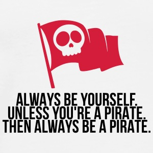 Be a pirate! Other - Men's Premium T-Shirt