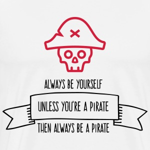 Be a pirate!  Aprons - Men's Premium T-Shirt