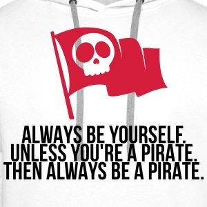 Be a pirate! Shirts - Men's Premium Hoodie