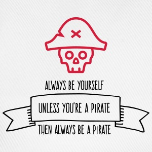 Be a pirate! Long Sleeve Shirts - Baseball Cap