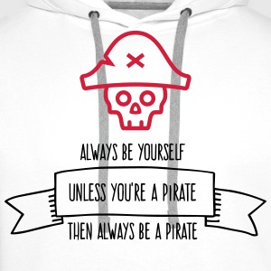 Be a pirate! Long Sleeve Shirts - Men's Premium Hoodie