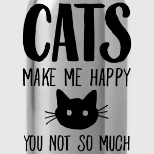 Cats Make Me Happy - You Not So Much T-Shirts - Water Bottle