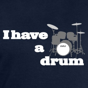 i have a drum  Shirts - Men's Sweatshirt by Stanley & Stella