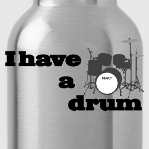 i have a drum  Camisetas - Cantimplora