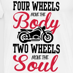 4 wheels move the body, 2 wheels move the soul Tops - Männer Premium T-Shirt
