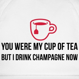 You used to be my cup of tea .... T-Shirts - Baseball Cap
