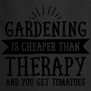 Gardening Is Cheaper Than Therapy... T-Shirts - Kochschürze