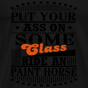 Put your Ass on some Class - ride an Paint Horse Tops - Men's Premium T-Shirt