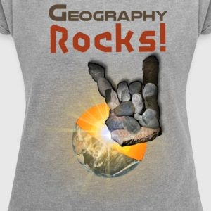 Geography Rocks! - Women's T-shirt with rolled up sleeves