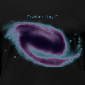Black holes are where god divided by 0 - Women's Premium T-Shirt
