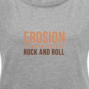 When Nature Rock And Roll - Women's T-shirt with rolled up sleeves