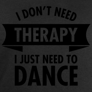 I Don\'t Need Therapy I Just Need To Dance Tee shirts - Sweat-shirt Homme Stanley & Stella