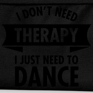 I Don\'t Need Therapy I Just Need To Dance Tee shirts - Sac à dos Enfant