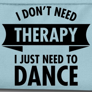 I Don\'t Need Therapy I Just Need To Dance T-shirts - Rugzak voor kinderen