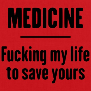 Medicine - Fucking Life Tee shirts - Tote Bag