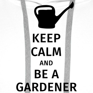 keep calm and be a gardener T-Shirts - Men's Premium Hoodie