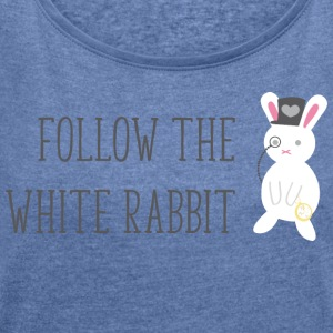 Follow the white rabbit - Frauen T-Shirt mit gerollten Ärmeln