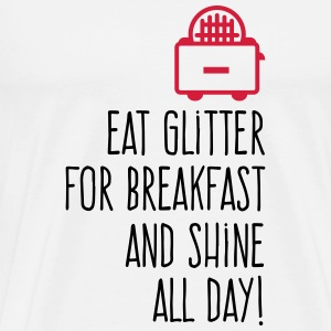 Eat Glitter for breakfast! Tops - Men's Premium T-Shirt