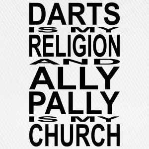 Darts is my Religion and Ally Pally is my Church T-Shirts - Baseballkappe