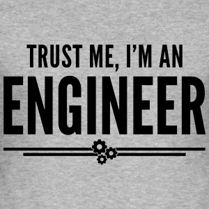 Trust Me Engineer Funny Quote Pullover & Hoodies - Männer Slim Fit T-Shirt