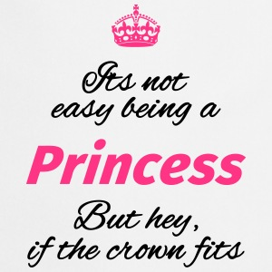 it's not easy being a princess but hey if the crow Bouteilles et Tasses - Tablier de cuisine