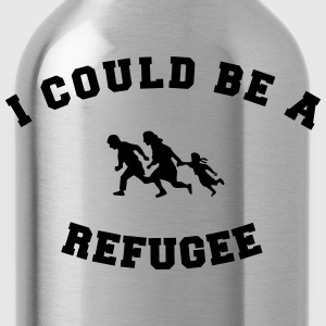 I could be a refugee T-Shirts - Water Bottle