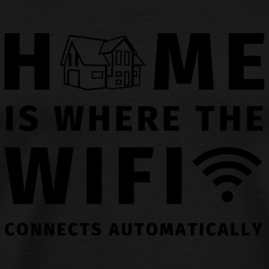 Home is where the WIFI connects automatically Mugs & Drinkware - Men's Premium T-Shirt