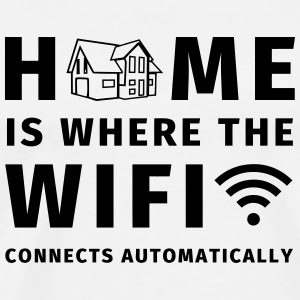 Home is where the WIFI connects automatically Tazas y accesorios - Camiseta premium hombre