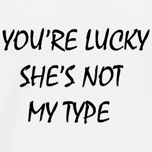 You're lucky she's not my type Casquettes et bonnets - T-shirt Premium Homme