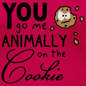You go me on the cookie - Frauen Premium T-Shirt