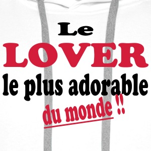 Le lover le plus adorable du monde !! T-Shirts - Men's Premium Hoodie
