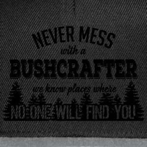 Never mess with a bushcrafter T-Shirts - Snapback Cap