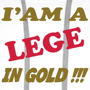 I'am a lege in gold !!! T-shirts - Mannen Premium hoodie