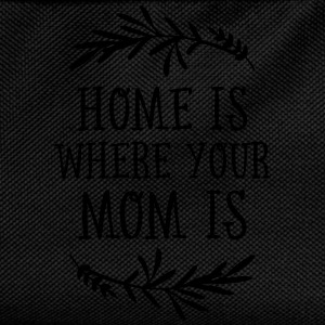 Home Is Where Your Mom Is Mugs & Drinkware - Kids' Backpack