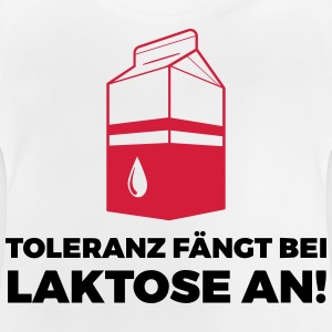Tolerance begins with lactose! Shirts - Baby T-Shirt
