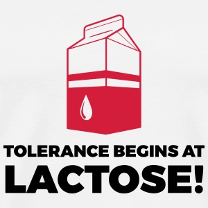 Tolerance begins with lactose! Mugs & Drinkware - Men's Premium T-Shirt