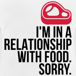 I am in a relationship with food Shirts - Baby T-Shirt