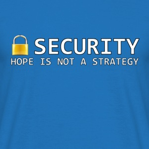 Hope is not a Strategy Hoodies & Sweatshirts - Men's T-Shirt