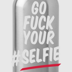 Go Fuck Your #Selfie T-Shirts - Trinkflasche
