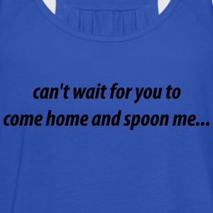 Come home and spoon me - Women's Tank Top by Bella