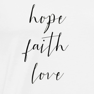 Hope Faith Love - Männer Premium T-Shirt