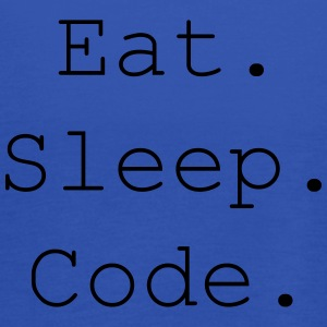 Eat. Sleep. Code. - Frauen Tank Top von Bella